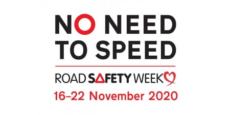 Road Safety Week 2020 - No Need to Speed